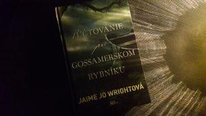 Zúčtovanie pri Gossamerskom rybníku (Jaime Jo Wrightová)